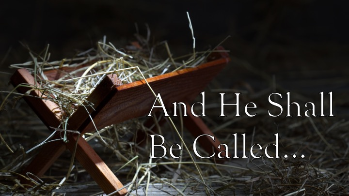 And He Shall Be Called – Part 2