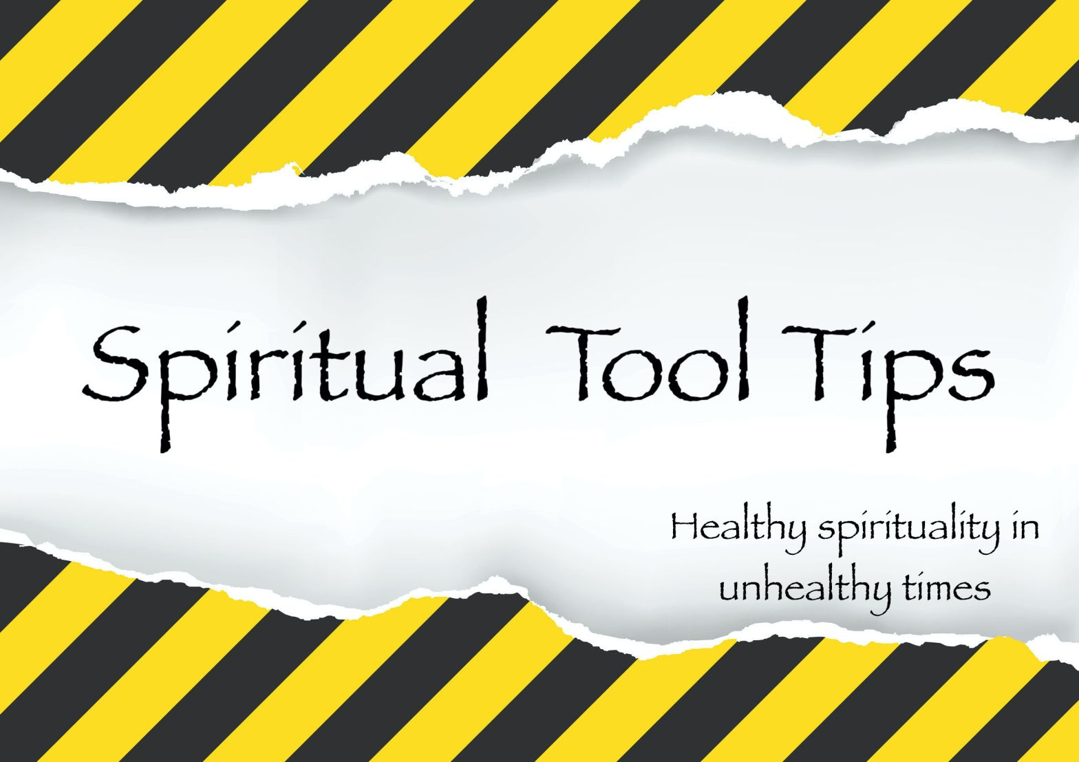 Spiritual Tool Tips: Part 2: We All Need It