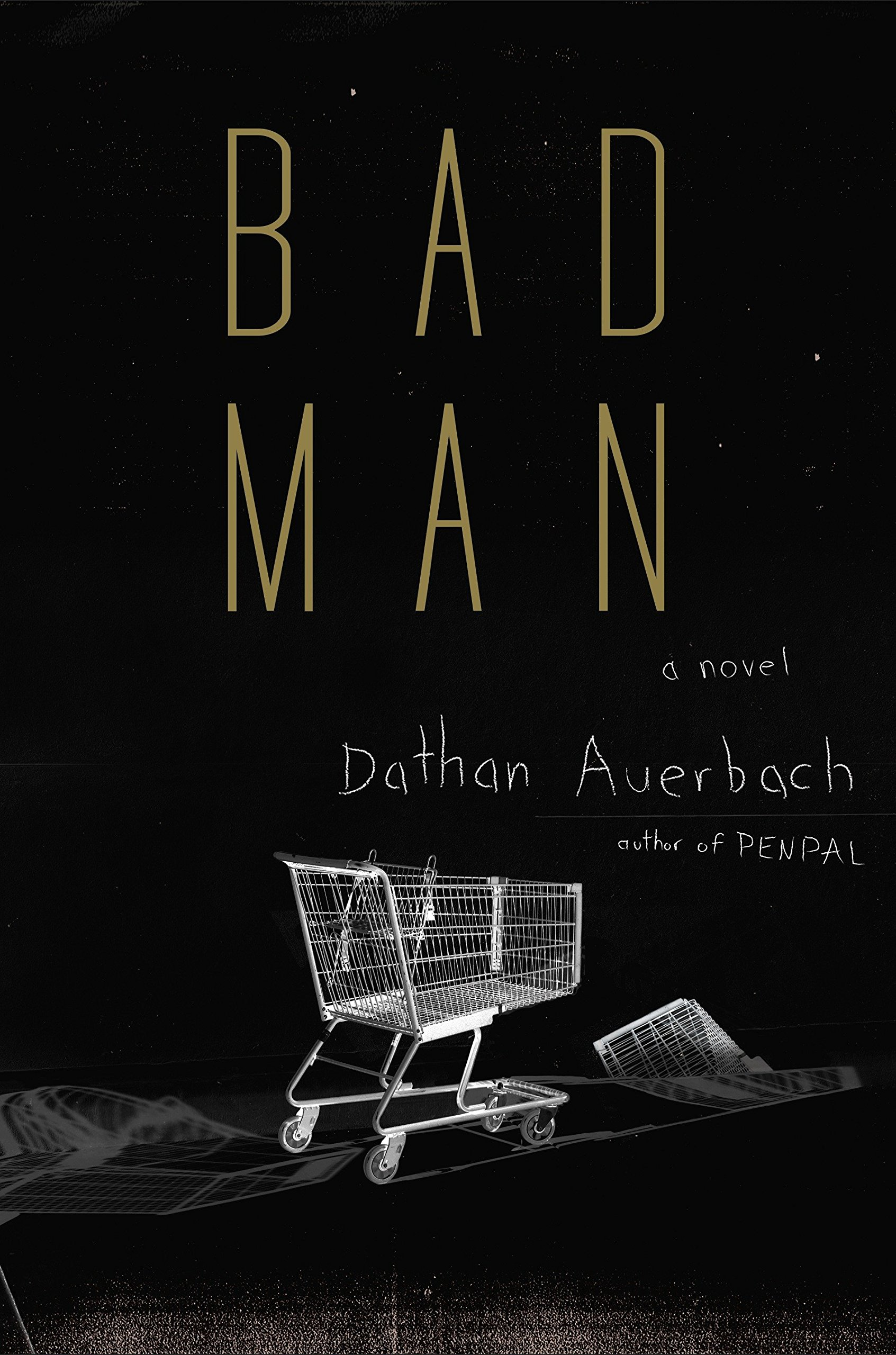 Dathan Auerbach Bad Man, Doubleday