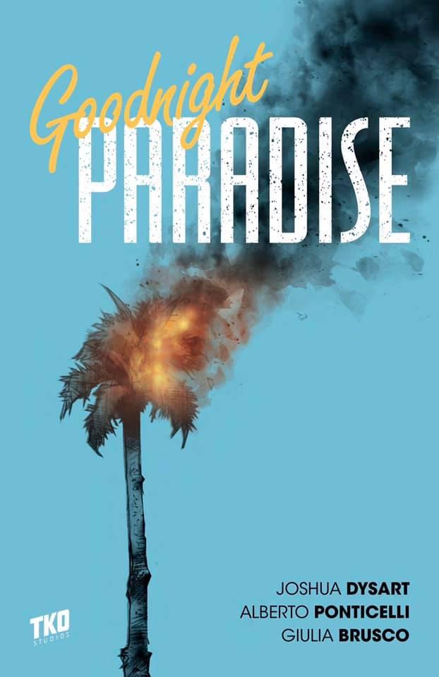 Joshua Dysart, Goodnight Paradise