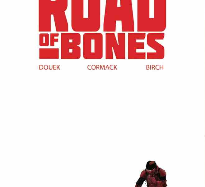 5 Reasons To Get 'Road Of Bones' #3 (IDW Publishing)!