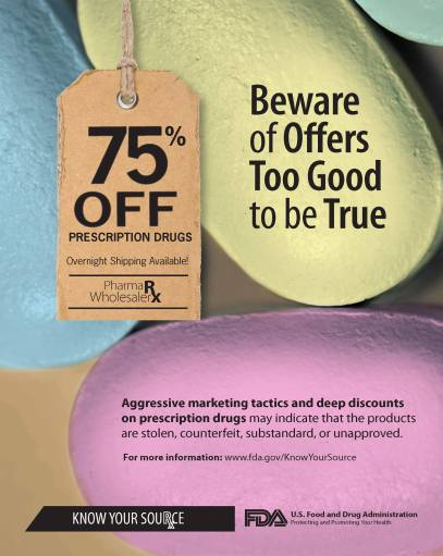 FDA Beware of Offers Too Good to be True -- Know Your Source