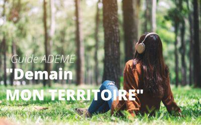 """Un appel à l'action écologique : le guide ADEME """"Demain mon territoire"""""""