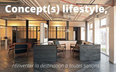 concept(s) lifestyle, nouvelle offre ou révolution ?
