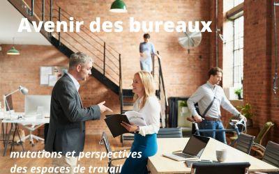 L'avenir des bureaux, mutations et perspectives des espaces de travail