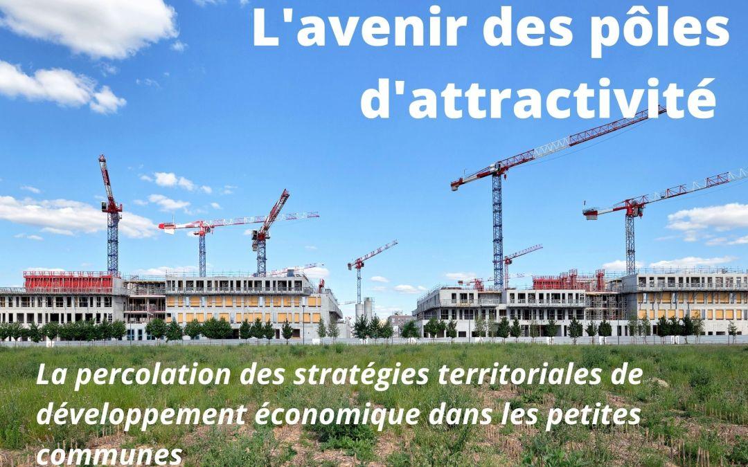 La percolation des stratégies territoriales de développement économique dans les petites communes, l'avenir des pôles d'attractivité
