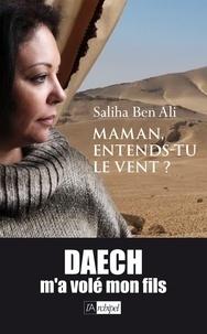 Maman, entends-tu le vent ? (Broché) - Saliha Ben Ali