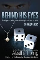Review: Behind His Eyes – Consequences (#4, Consequences) by Aleatha Romig