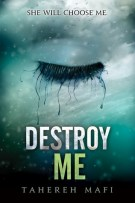 My Review: Destroy Me (#1.5, Shatter Me) by Tahereh Mafi