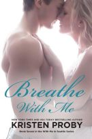 Review: Breathe With Me (#7, With Me In Seattle) by Kristen Proby