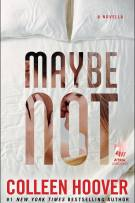 Review: Maybe Not by Colleen Hoover