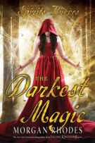 Review: The Darkest Magic (#2, A Book of Spirits and Thieves) by Morgan Rhodes