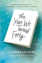 Review: The Year We Turned Forty by Liz Fenton and Lisa Steinke
