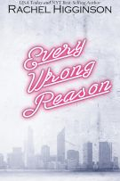 Exclusive Excerpt + Review: Every Wrong Reason by Rachel Higginson