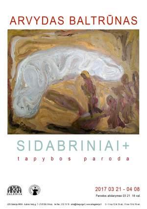 """ARVYDO BALTRŪNO tapybos paroda """"SIDABRINIAI+"""""""