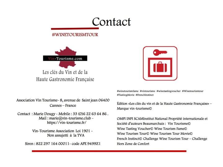 Association Vin Tourisme- 8, avenue de  Saint Jean 06400 Cannes – France  Contact  : Marie Dougy - Mobile : 33 (0)6 22 63 64 86 . Mail : marie@vin-tourisme.club - https://vin-tourisme.fr/  Vin-Tourisme Association  Loi 1901 -   Non assujetti  à  la TVA    Siren : 822 297 164 00011- code APE 9499Z1