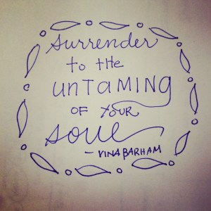 Surrender to the Untaming of Your Soul