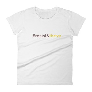 Resist and Thrive