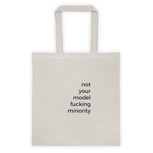 Not Your Model Fucking Minority Tote bag