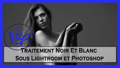 Traitement Noir Et Blanc Sous Lightroom et Photoshop