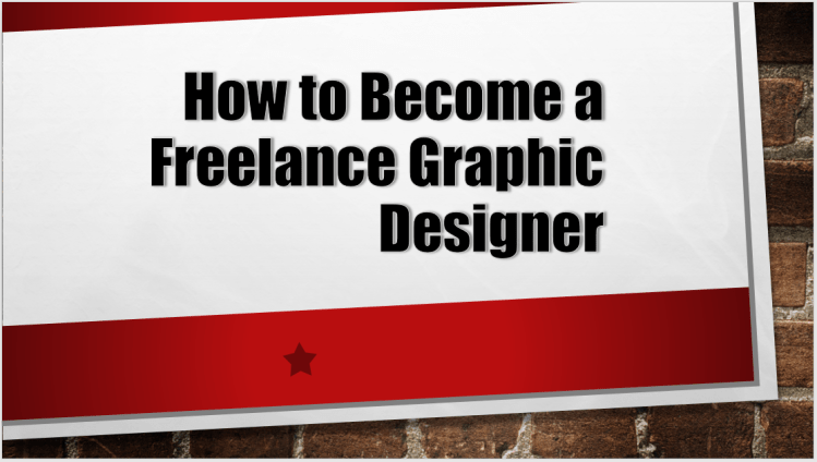 become a freelance graphic desinger