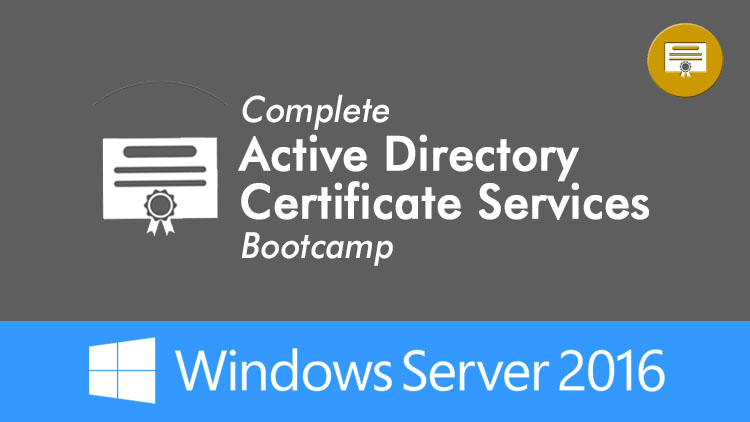 FREE Coupon: Complete Certificate Authority (ADCS) Server 2016 Course