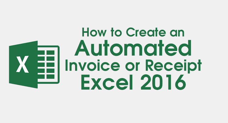 How To Create Automated Invoice or Receipt in Excel 2016