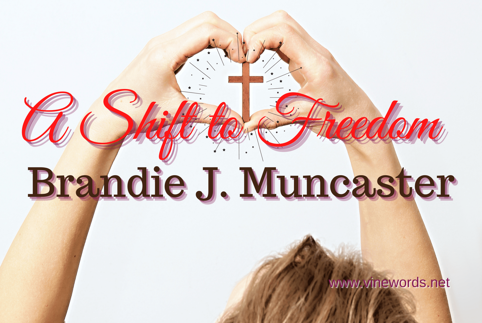Brandie J. Muncaster: A Shift to Freedom
