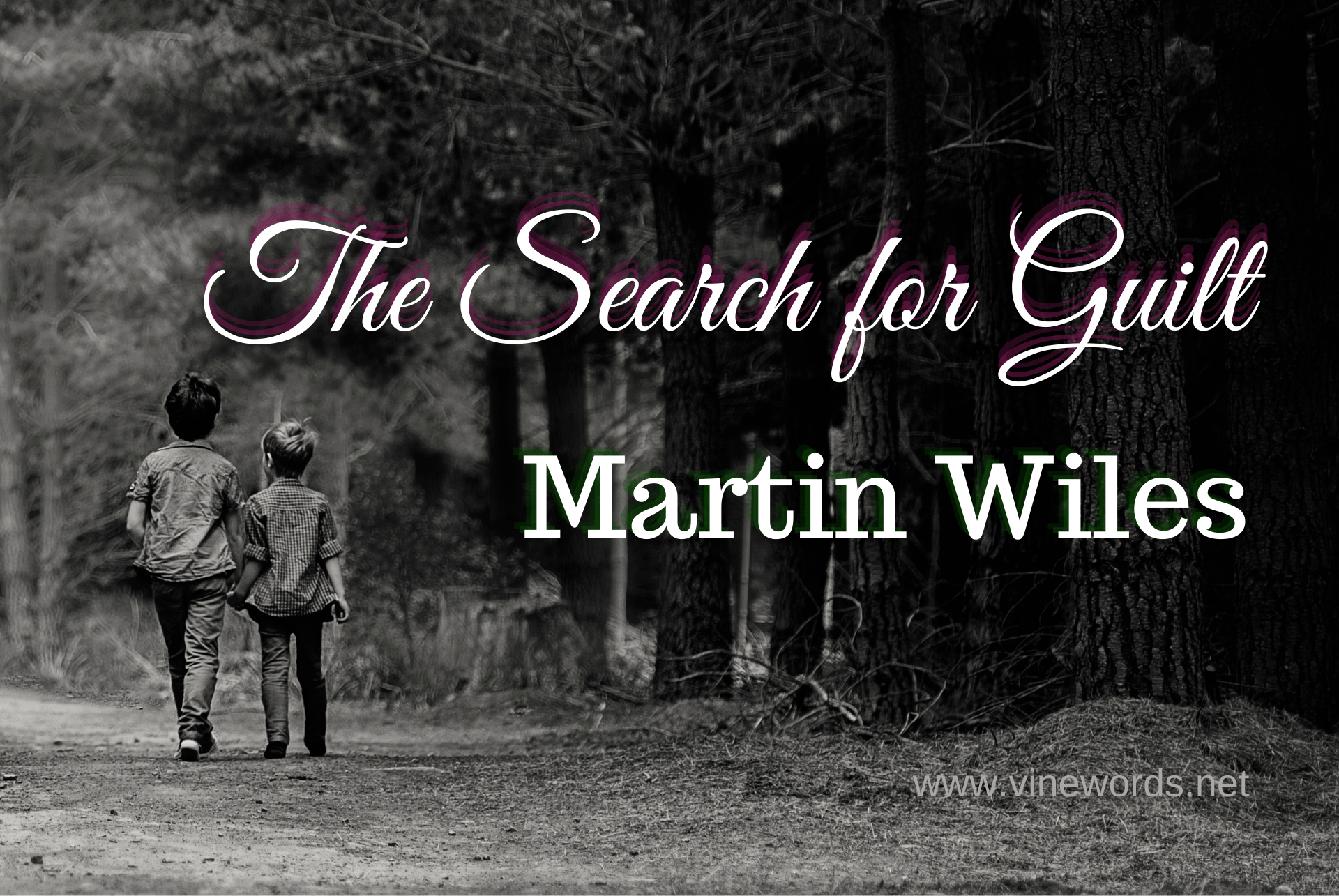 Martin Wiles: The Search for Guilt