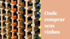 Onde comprar bons vinhos online