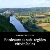 As sub-regiões vitivinícolas de Bordeaux – França