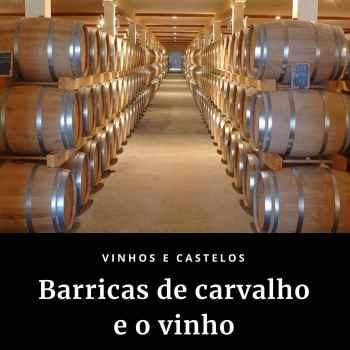 Barricas de carvalho e o vinho