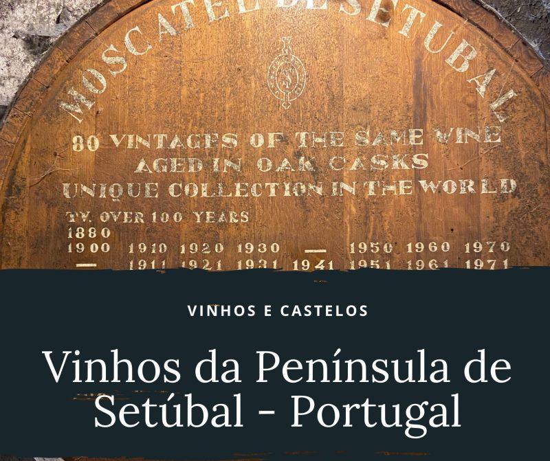 Vinhos da Península de Setúbal – Portugal