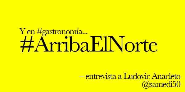 #Monterrey, una foto gastronómica. Entrevista a Ludovic Anacleto.