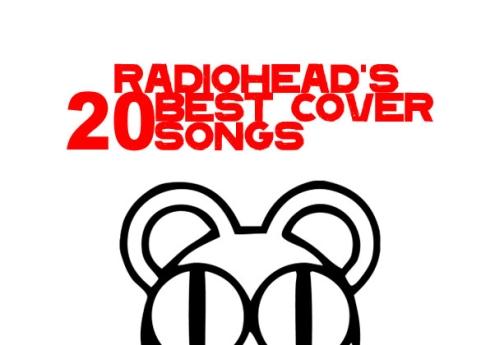 Radiohead 20首最佳翻唱作品