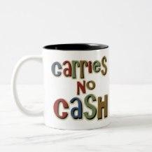 carries_no_cash_two_tone_coffee_mug-raf354f7001b24e00906b05d9722565e2_x7j1m_8byvr_324