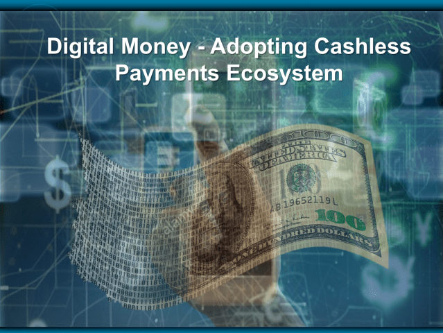 Digital Money - Adapting to a Cashless Payments Ecosystem