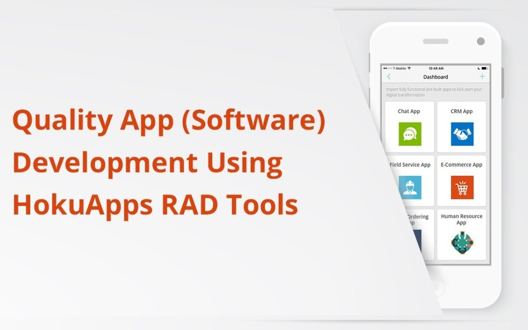 Quality App Software Development Using HokuApps RAD Tools