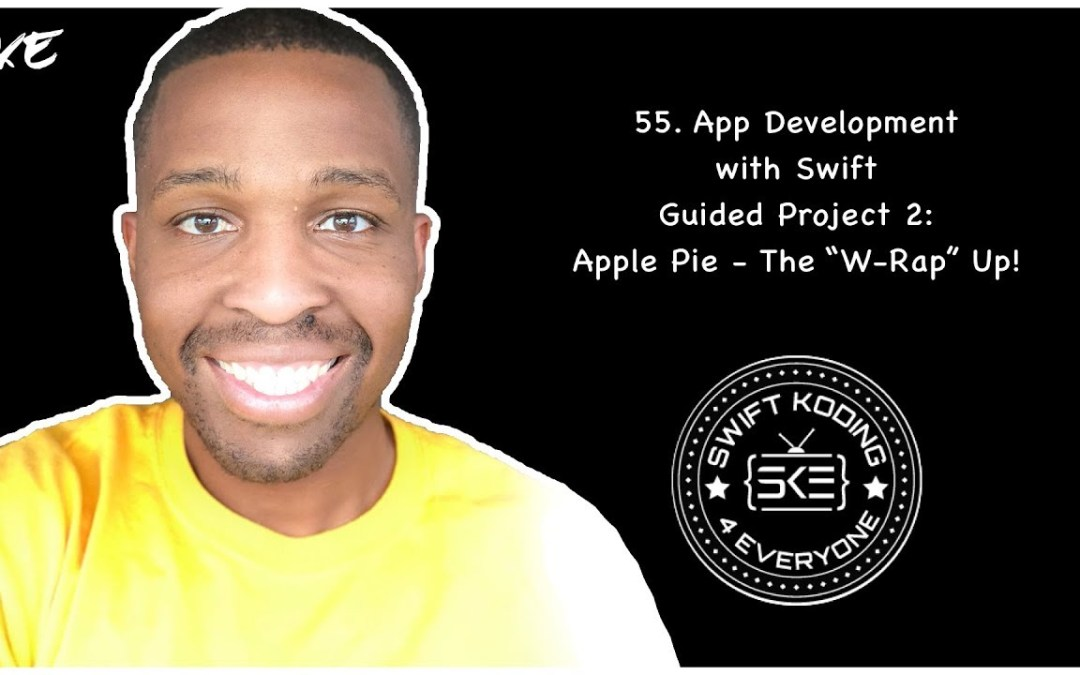 "App Development with Swift Guided Project 2: Apple Pie – The ""W-Rap"" Up!"