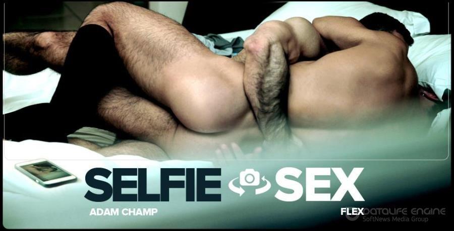 Adam Champ fuck Flex Xtremmo gay hot daddy dude men porn Selfie Sex
