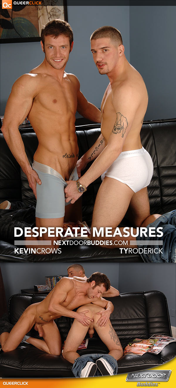 Kevin Crows fuck Ty Roderick gay hot daddy dude men porn Desperate Measures