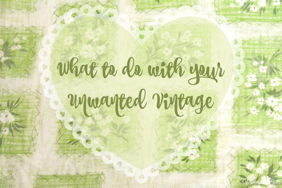 What to do with your unwanted vintage