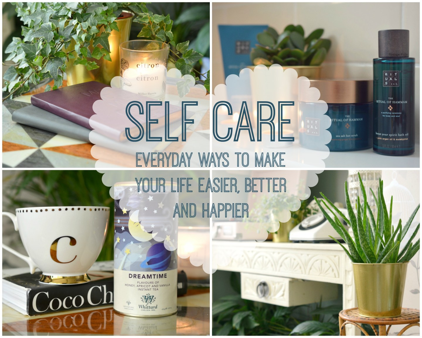 Self Care – Everyday Ways to Make Your Life Easier, Better and Happier