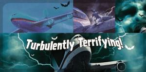 Turbulently Terrifying!