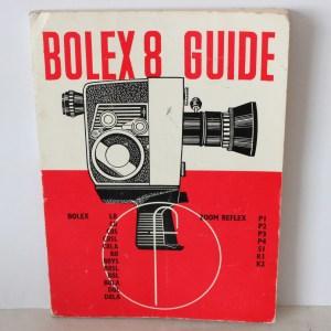 Paillard Bolex 8 Guide - Focal Press 1966 - For L B C D P S & K 8mm Movie Cameras