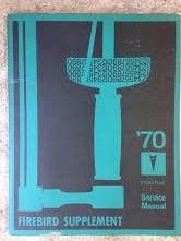 1970 Pontiac Firebird Shop Manual Supplement