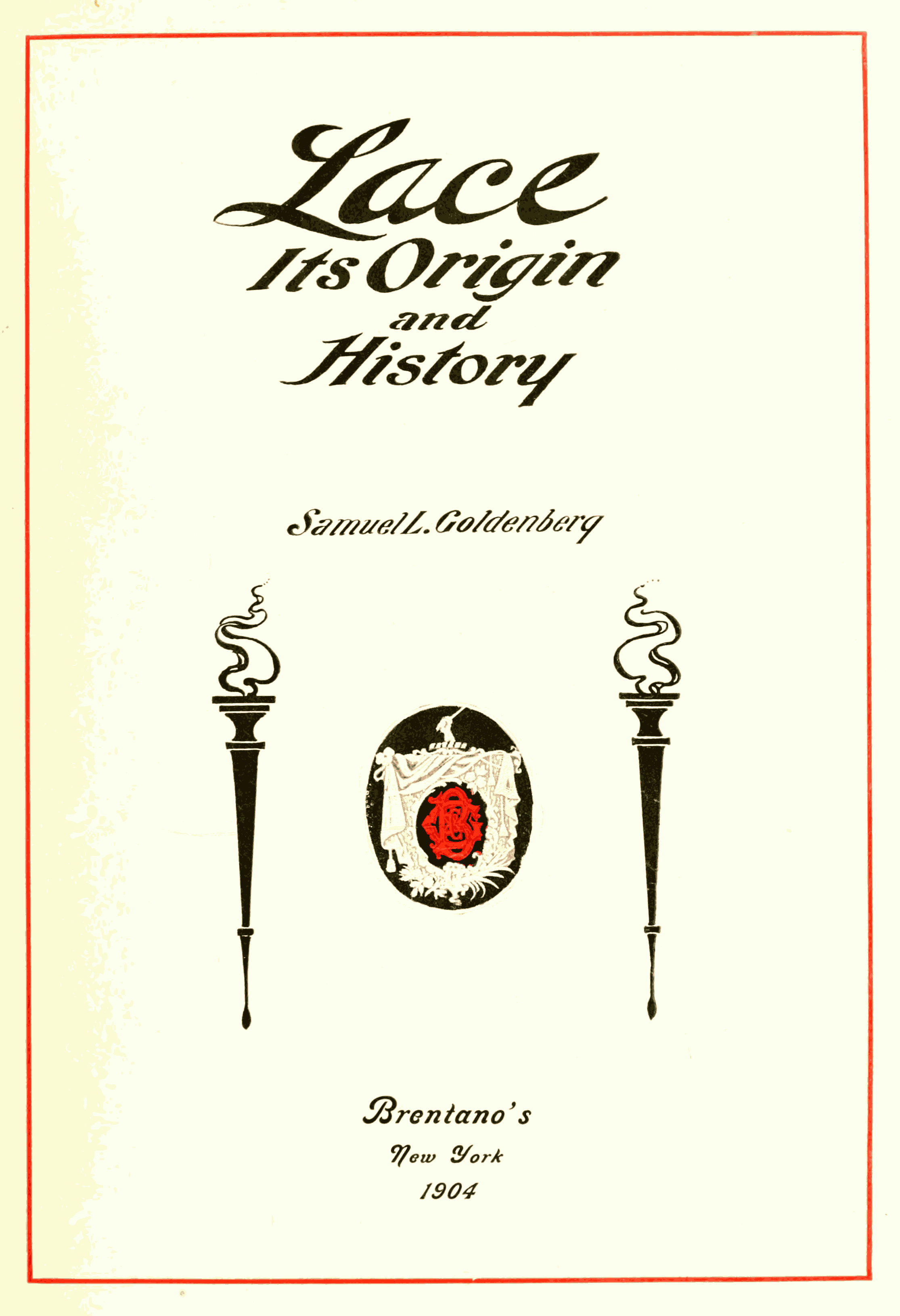 Lace Its Origin and History by Samuel L Goldenberg 1904