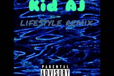 Kid AJ – Lifestyle [Remix]