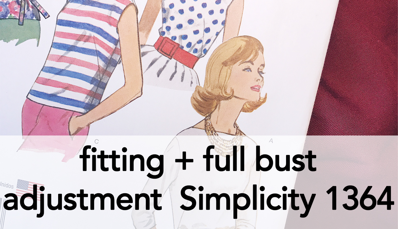 Fitting and Full Bust Adjustment, Simplicity 1364 | Vintage on Tap