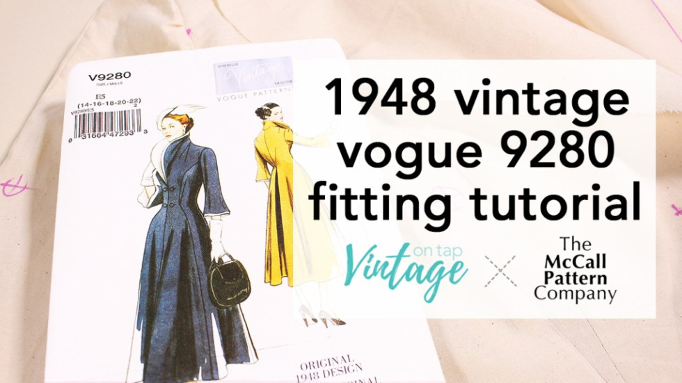 How to fit Vintage Vogue 9280, a retro dress from 1948 | Vintage on Tap